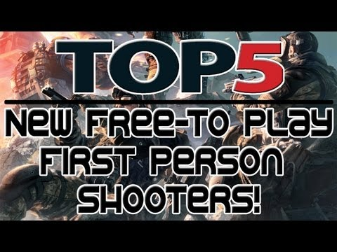 Top 5 Free-to-Play First Person Shooters! (2012-2013)