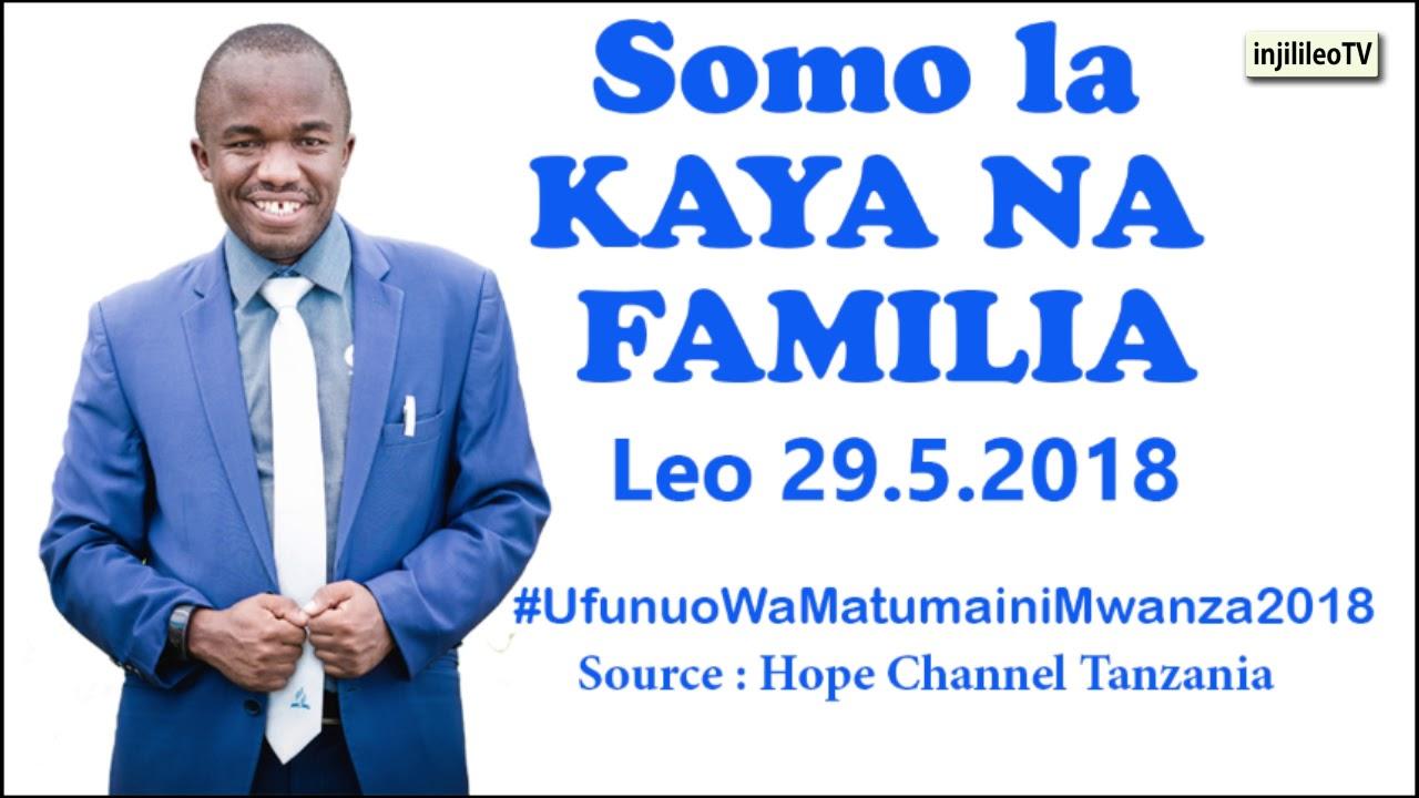 Mei 29, 2018- Kaya na familia -Mch Mmbaga (UfunuoWaMatumainiMwanza2018)