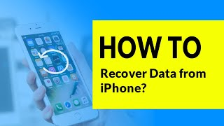 iPhone Data Recovery - How to Recover Data from iPhone?