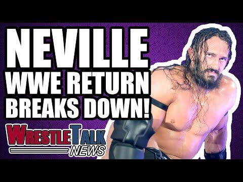 Neville WWE Return BREAKS DOWN! | WrestleTalk News Dec. 2017