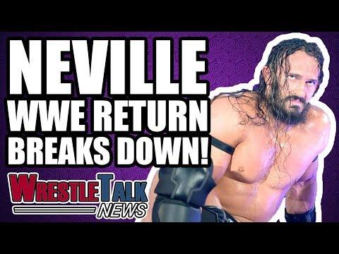 Neville WWE Return BREAKS DOWN!   WrestleTalk News Dec. 2017