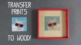 Transfer Your Printed Images to Wood - (3 Easy Ways!)