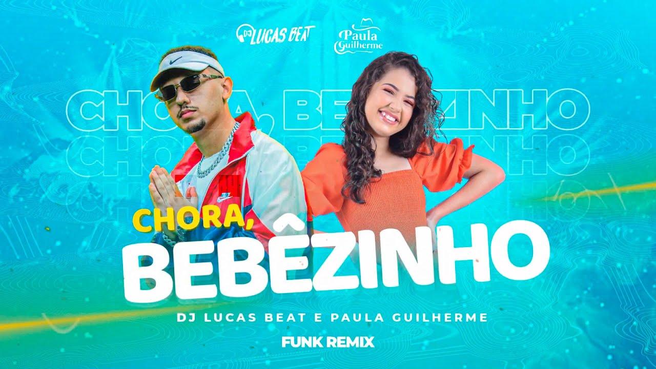 CHORA BEBEZINHO (FUNK REMIX)  DJ LUCAS BEAT E PAULA GUILHERME