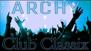 "Classic House / Anthems - ""Archy - Club Classix"""