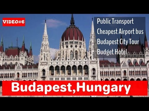 budapest:-public-transport-|-cheapest-airport-bus-|-budapest-city-tour-|-budget-hotel