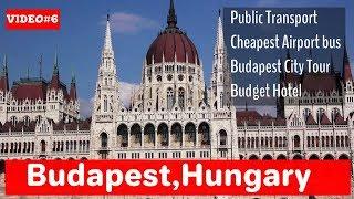 BUDAPEST: Public Transport | Cheapest Airport bus | Budapest City Tour | Budget Hotel