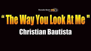 Christian Bautista - The Way You Look At Me (KARAOKE)