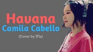Camila Cabello - Havana (Cover by JFla) (Lyrics)