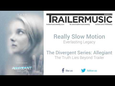 Allegiant - The Truth Lies Beyond Trailer Exclusive Music (Really Slow Motion - Everlasting Legacy)