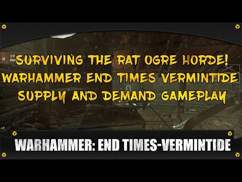 Surviving The Rat Ogre Horde! (Warhammer End Times Vermintide Supply and Demand gameplay)