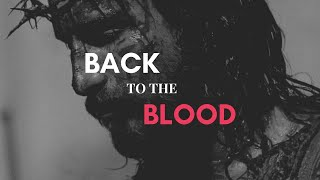 Pastor John Ahern: Back To The Blood