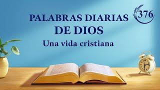 Palabras diarias de Dios | Fragmento 376