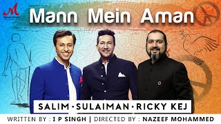 Mann Mein Aman - Official Music Video | Salim Sulaiman | Ricky Kej | IP Singh | Merchant Records