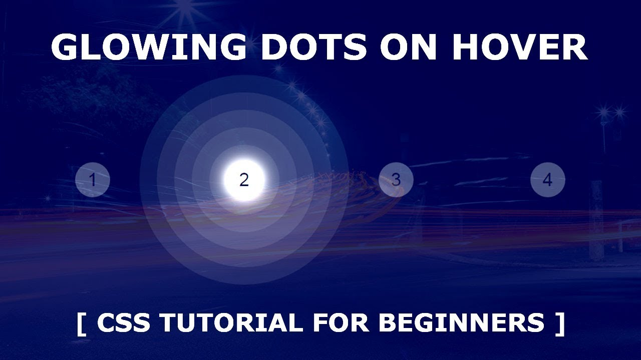 Glowing Dots on Hover - CSS Quick Hover Effects Tutorial For Beginners