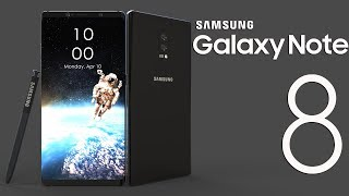 Samsung Galaxy Note 8 Fully Updated Final design,Every thing you Wanted