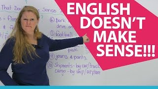10 words in English that don't make sense! Hmmm...
