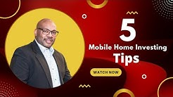 5 Tips you can use to Make Money with Mobile Home Investing
