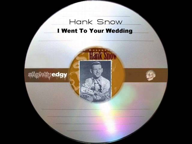 hank-snow-i-went-to-your-wedding-slightlyedgy