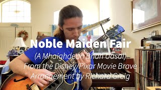 Noble Maiden Fair (A Mhaighdean Bhan Uasal), arrangement by Richard Greig
