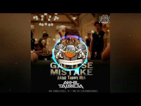 Galti Se Mistake (A Tapoori Mix) Dj Akhil Talreja