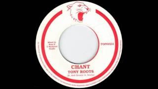 7'' Tony Roots - Chant (& dub)
