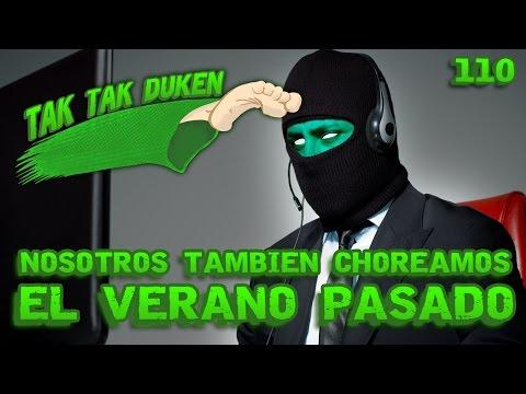 Tak Tak Duken - 110 - Nostros También Choreamos EL VERANO PASADO.