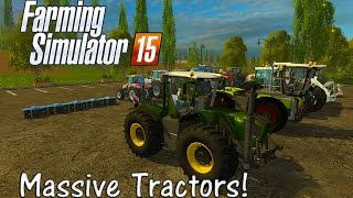 The Biggest and the Best Tractors of Farming Simulator 15! John Deere, Case, Claas, Fendt!