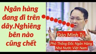 Phil Dong Ngân hàng của Việt Nam đường nào cũng chết. Doanh nghiệp chết theo