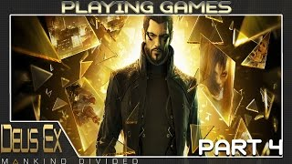 Playing Games - Deus EX: Mankind Divided - Part 4
