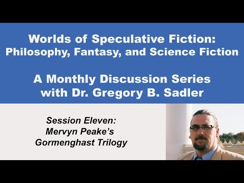 Mervyn Peake's Gormenghast Trilogy - Philosophy and Speculative Fiction (lecture 11)