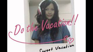 For my GCCX playlist, SWEET VACATION's song, copyright is theirs, etc.