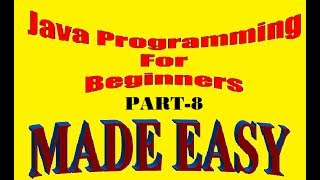 Introduction to Java Programming | Java for Beginners | Java Step by Step Tutorial 8