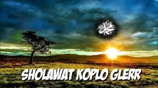 SHOLAWAT KOPLO TERBARU -   BASS ANTEP GLERR