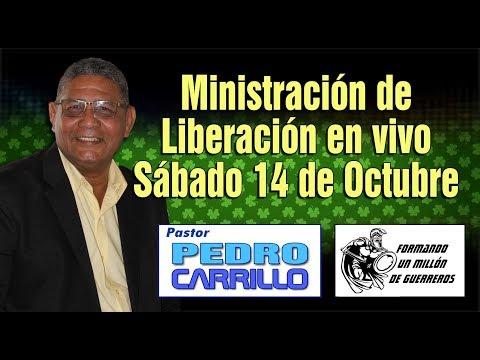 "N° 140 ""Ministración de liberación en vivo, Sábado 14 de Octubre"" Pastor Pedro Carrillo"