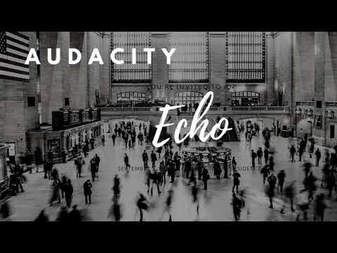 Audacity - Echo (Prod. Glitterboy)