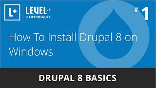 Drupal 8 Basics #1 - How To Install Drupal 8 on Windows