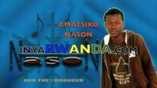 AMATSIKO-NASON (INYARWANDA.COM)