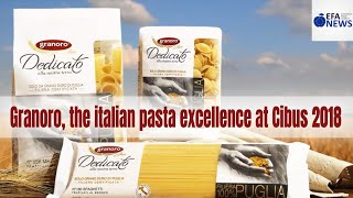 Granoro, the Italian pasta excellence at Cibus 2018