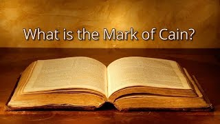 What is the Mark of Cain?