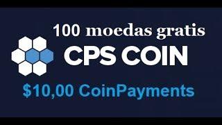 CPS Coin - 100 unidades GRATIS! $10,00 na CoinPayments