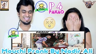 MOUCHI PAKISTANI PRANK || By Nadir Ali In P4 Pakao 2018 || INDIAN REACTION