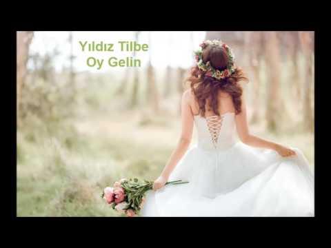 Yıldız Tilbe - Oy Gelin