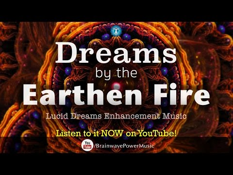 """Lucid Dreaming Music: """"Dreams By The Earthen Fire"""" - Deep Sleep, Relaxation, Fight Insomnia"""