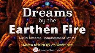 Lucid Dreaming Music: 'Dreams By The Earthen Fire' - Deep Sleep, Relaxation, Fight Insomnia