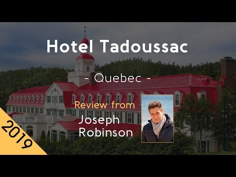 Hotel Tadoussac 4⋆ Review 2019
