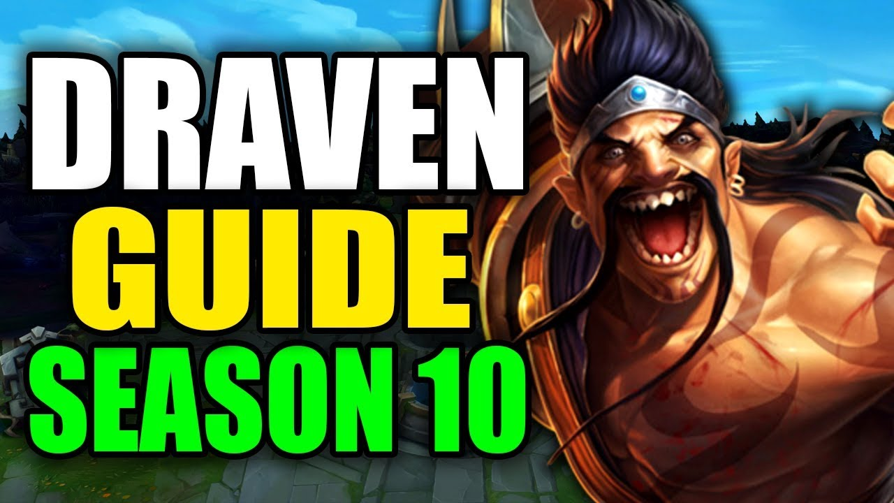 Season 10 Draven Gameplay Guide Best Draven Build Runes Playstyle League Of Legends Youtube