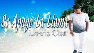 Se Apagó La Llama - Lewis Clat [Original] Travieso OMT 2015