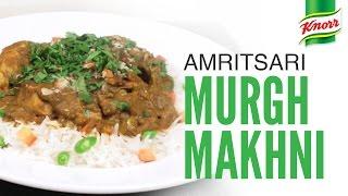 Amritsari Murg Makhni Recipe By Knorr