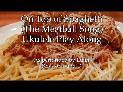On Top of Spaghetti (The Meatball Song) Ukulele Play Along