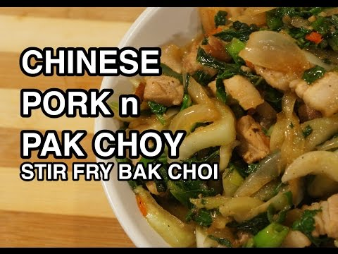 ★★ Chinese Pork & Pak Choi Recipe - Bak Choy